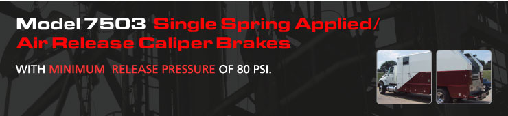 Model 7503 Single Spring Applied/Air Release Caliper Brakes.